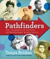Pathfinders: The Journeys of 16 Extraordinary Black Souls - Tonya Bolden
