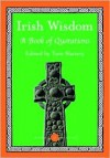 Irish Wisdom: A Book of Quotations - Tom Slattery