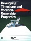 Developing Timeshare and Vacation-Ownership Properties - Diane R. Suchman, Urban Land Institute, Richard L. Ragatz