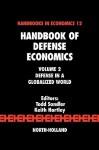 Handbook of Defense Economics, Volume 2: Defense in a Globalized World (Handbook of Defense Economics) (Handbook of Defense Economics) - Keith Hartley