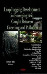 Leapfrogging Development in Emerging Asia: Caught Between Greening and Pollution - Peter Ho