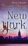 Succubus in New York - Nina Harper