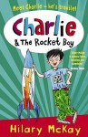 Charlie And The Rocket Boy - Hilary McKay