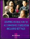 Adapting Instruction to Accommodate Students in Inclusive Settings - Judy W. Wood