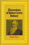 Discussions of Robert Lewis Dabney (Dabney Discussions) - Robert Lewis Dabney