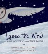 Lasso the Wind: Aurelia's Verses and Other Poems - George Elliott Clarke, Susan Tooke