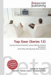 Top Gear (Series 12) - Lambert M. Surhone, Susan F. Marseken