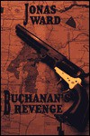 Buchanan's Revenge - Jonas Ward