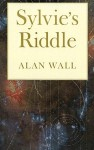 Sylvie's Riddle - Alan Wall