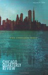 Chicago Quarterly Review: The Chicago Issue - Chicago Quarterly Review, Syed a Haider, Elizabeth Mckenzie