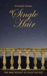 A Single Hair - Christopher Brookes
