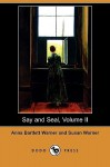 Say and Seal, Volume II (Dodo Press) - Anna Bartlett Warner