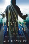 Divine Visitor: What Really Happened When God Came Down - Jack Hayford