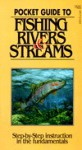 Pocket Guide to Fishing Rivers & Streams - Stackpole Books, Stackpole Books Staff, Mark Susinno, Robert Merz