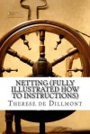 Netting (Fully Illustrated How to Instructions) - Therese De Dillmont