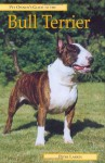 BULL TERRIER (Pet Owner's Guide) - Peter Larkin