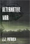 Alternative War - J. Patrick Lewis