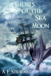 Ghosts of the Sea Moon - A.F. Stewart