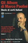 Gli album di Marco Paolini. Storie di certi italiani Volume 1 - Marco Paolini