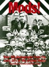 Mods!: Over 150 Photographs from the Early '60's of the Original Mods! - Richard Barnes