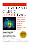 Cleveland Clinic Heart Book: The Definitive Guide for the Entire Family from the Nation's Leading Heart Center - Eric J. Topol, Michael D. Eisner