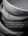 Gebrauchsgegenstände drechseln - Drechselvorlagen für die praktischen Dinge (German Edition) - Steve Adams