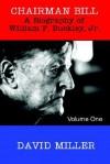 Chairman Bill: A Biography of William F. Buckley, Jr. - David Miller