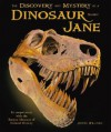 The Discovery and Mystery of a Dinosaur Named Jane - Judith Williams