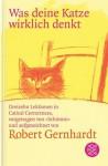 Was deine Katze wirklich denkt - Robert Gernhardt