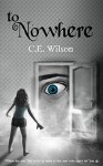 To Nowhere - C.L. Wilson