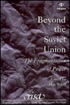 Beyond the Soviet Union: The Fragmentation of Power - Max Beloff