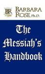The Messiah's Handbook - Barbara Rose
