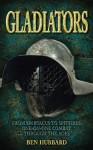 Gladiators: From Spartacus to Spitfires - Ben Hubbard
