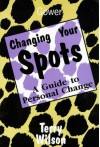 Changing Your Spots: A Guide to Personal Change - Terry Wilson