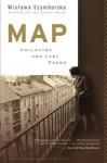 Map: Collected and Last Poems - Stanisław Barańczak, Clare Cavanagh, Wisława Szymborska