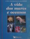 A Vida dos Mares e Oceanos - Reader's Digest Association