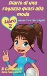 Diario di una ragazza quasi alla moda (Italian Edition) - Bill Campbell, katia Pellegrinetti