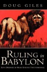 Ruling in Babylon - Doug Giles