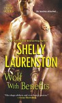 Wolf with Benefits (The Pride Series) - Shelly Laurenston