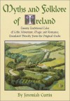 Myths and Folklore of Ireland - Jeremiah Curtin