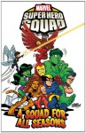 Super Hero Squad Volume 3: A Squad for All Seasons - Todd Dezago, Leonel Castellani, Marcelo Dichiara