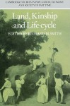 Land, Kinship and Life-Cycle - Richard M. Smith