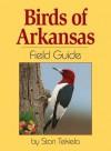 Birds of Arkansas Field Guide - Stan Tekiela