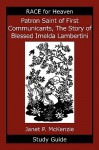Patron Saint of First Communicants, the Story of Blessed Imelda Lambertini Study Guide - Janet P. McKenzie