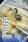 Se Fosse Fácil Era Para os Outros - Rui Cardoso Martins