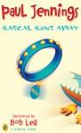 Rascal Runs Away - Paul Jennings, Bob Lea