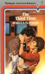 The Third Time (Harlequin American Romance #74) - Rebecca Flanders