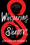 Whispering Shadows - Jan-Philipp Sendker