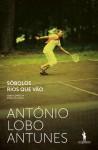 Sôbolos Rios Que Vão - António Lobo Antunes