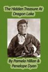 The Hidden Treasure at Dragon Lake - Pamela Hillan, Penelope Dyan